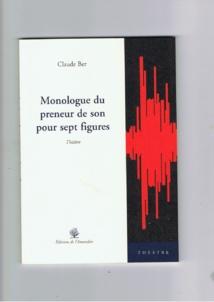 """PARUTION DU """"MONOLOGUE DU PRENEUR DE SON POUR SEPT FIGURES"""""""