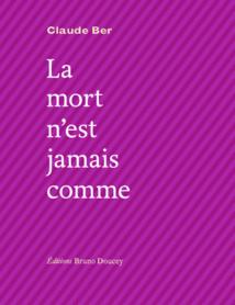 """PARUTION DE """"LA MORT N'EST JAMAIS COMME"""""""